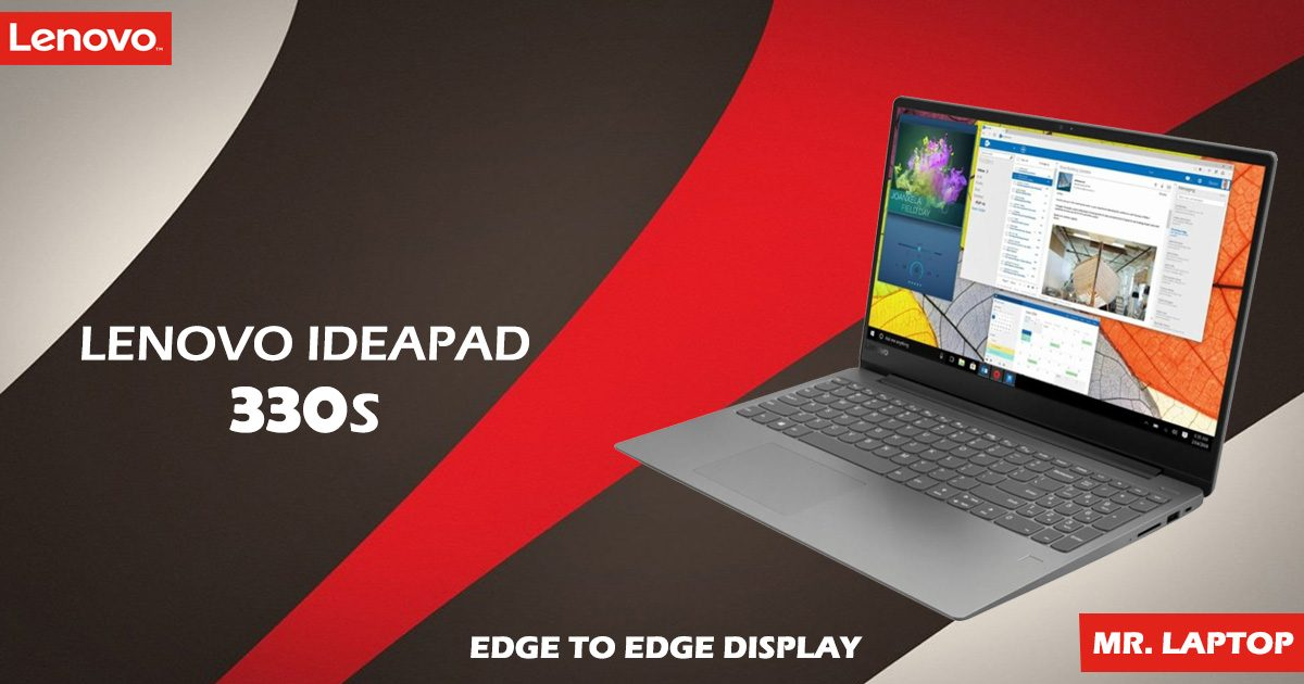 Lenovo Ideapad 330s with Edge to Edge Sleek Display - Mr  Laptop